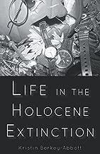 Life in the Holocene Extinction