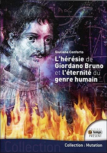 L'hérésie de Giordano Bruno - Et l'éternité du genre humain (Mutation)