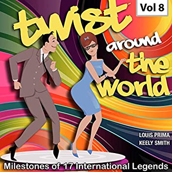Milestones of 17 International Legends Twist Around The World, Vol. 8