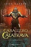 El caballero de Calatrava: La Cruzada de Barbarroja (Novela histórica)