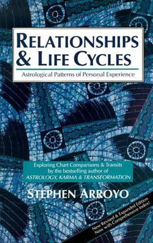 Relationships and Life Cycles: Astrological Patterns of Personal Experience