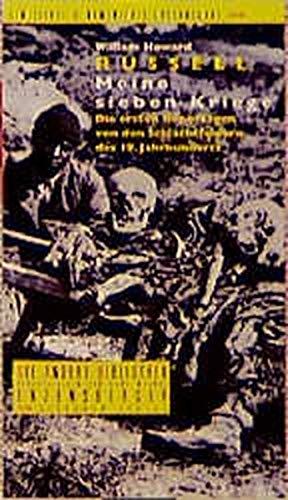 Meine sieben Kriege. Die ersten Reportagen von den Schlachtfeldern des 19. Jahrhunderts: Meine sieben Kriege. Die Andere Bibliothek