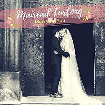 Marrying You