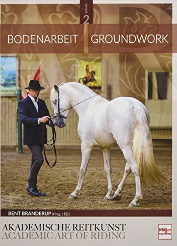 Bodenarbeit in der Akademischen Reitkunst: Groundwork in the academic art of riding (BAND 2)
