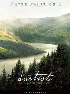 d'artiste Matte Painting 3: Digital Artists Master Class