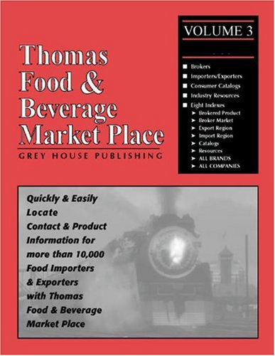 Thomas Brokers, Importers, Exporters, Catalogs, Information Resources, All Volume Indexes (Food & Beverage Market Place: V.3 Brokers, Import, Export, Transporation, Warehouses,)