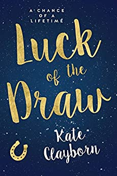Luck of the Draw (Chance of a Lifetime Book 2) by [Kate Clayborn]