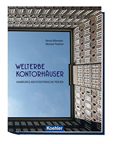 Welterbe Kontorhäuser - Hamburgs architektonische Perlen