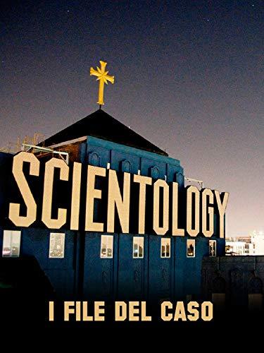 Scientology: I File del Caso