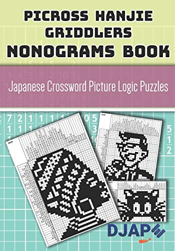 Picross Hanjie Griddlers Nonograms book: Japanese Crossword Picture Logic Puzzles