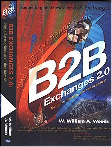 "B2B Exchanges 2.0: Not All e-Markets Are ""Dot-bombs"""