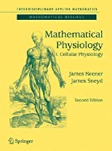 Mathematical Physiology: I: Cellular Physiology (Interdisciplinary Applied Mathematics) by James Keener (2008-10-27)