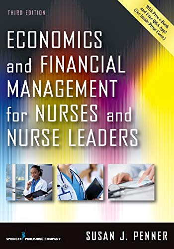 Compare Textbook Prices for Economics and Financial Management for Nurses and Nurse Leaders 3 Edition ISBN 9780826160010 by Penner RN  MN  MPA  DrPH  CNL, Susan J.