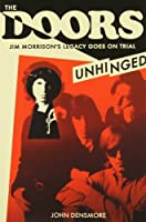 The Doors Unhinged: Jim Morrison's Legacy Goes on Trial by John Densmore(2013-04-17)