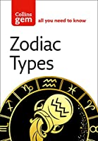 Zodiac Types: From Your Looks to Your Friends, All Is Revealed! (Collins Gem)