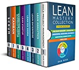 Lean Mastery Collection: 8 Books in 1: Agile Project Management, Lean Analytics, Enterprise, Six Sigma, Startup, Kaizen, Kanban, Scrum