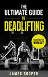 Deadlift : The ultimate guide to Deadlifting: How Compound Weight Training ,Workout and Exercises...