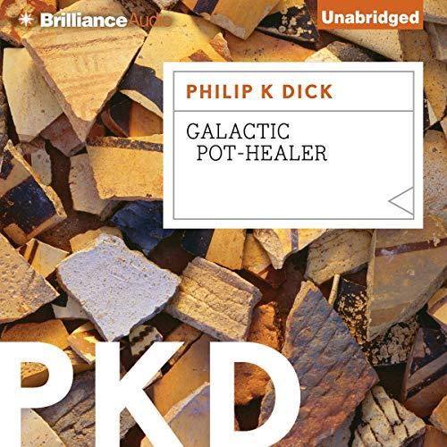 Galactic Pot-Healer Audiobook By Philip K. Dick cover art