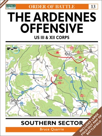 The Ardennes Offensive US III & XII Corps: Southern Sector (Order of Battle)