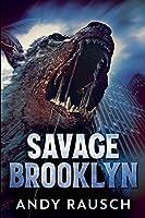 Savage Brooklyn: Large Print Edition