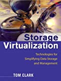 Storage Virtualization: Technologies for Simplifying Data Storage and Management