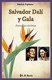 Salvador Dali y Gala: Enemigos íntimos (Grandes Amores De La Historia)