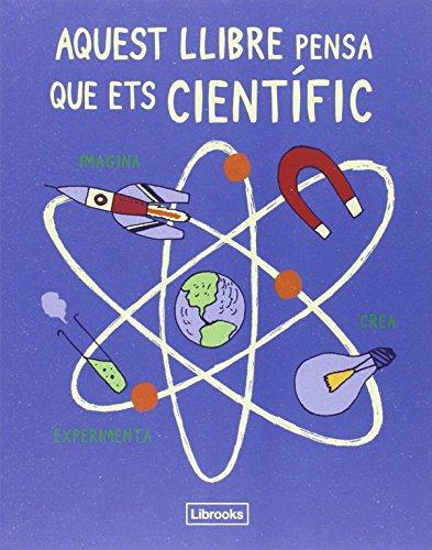 Aquest llibre pensa que ets científic (Imagina)