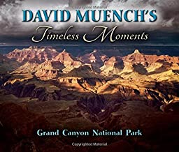 David Muench's Timeless Moments: Grand Canyon National Park
