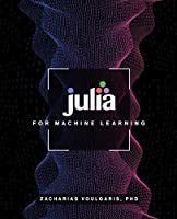 Julia for Machine Learning Front Cover