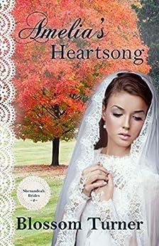 Amelia's Heartsong (Shenandoah Brides Book 2) by [Blossom Turner]