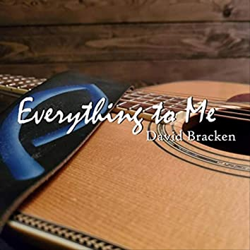 Everything to Me
