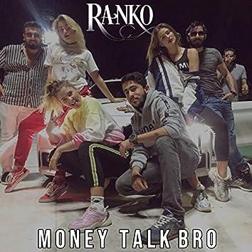 Money Talk Bro