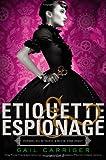 Etiquette & Espionage (Finishing School (1))