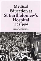 Medical Education and st Bartholomew's Hospital, 1123-1995