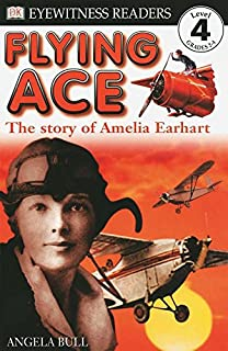 DK Readers: Flying Ace, The Story of Amelia Earhart (Level 4: Proficient Readers)