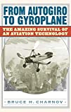 From Autogiro to Gyroplane: The Amazing Survival of an Aviation Technology