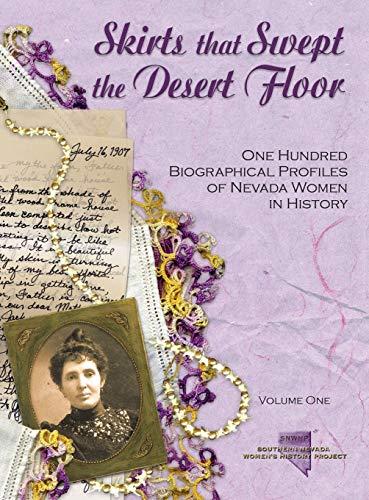 Skirts that Swept the Desert Floor: One Hundred Biographical Profiles of Nevada Women