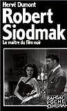 Robert Siodmak - Le maître du film noir