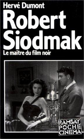Robert Siodmak : Le maître du film noir