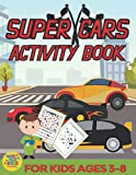 super cars activity book for kids ages 3-8: sports cars themed gift for Kids ages 3 and up