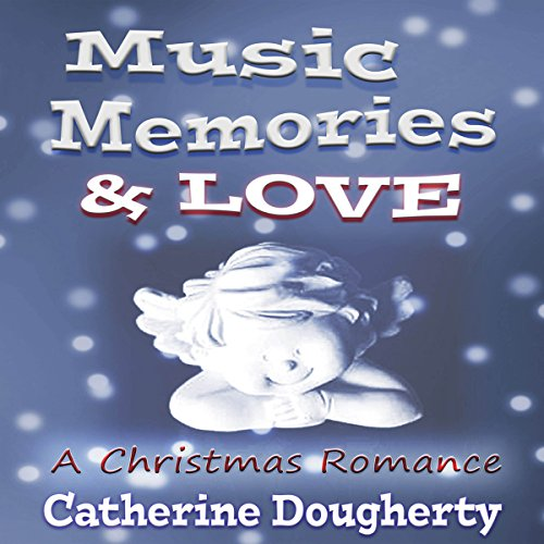 Music, Memories & Love audiobook cover art