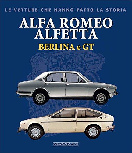 Alfa Romeo Alfetta Berlina e GT (Le vetture che hanno fatto la...