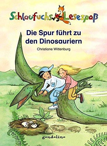 Schlaufuchs Lesespaß: Die Spur führt zu den Dinosauriern: Einfache Sätze zum Selberlesen. Mit Rätseln am Ende der Geschichten zur Überpfrüfung des Leseverständnisses. Für Kinder ab 7 Jahre für 3,95 €.