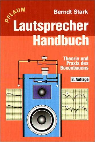 Lautsprecher-Handbuch: Theorie und Praxis des Boxenbauens