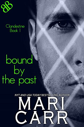 Bound By the Past (Clandestine Book 1) by [Mari Carr]