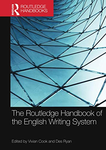Compare Textbook Prices for The Routledge Handbook of the English Writing System Routledge Handbooks in Linguistics 1 Edition ISBN 9780367581565 by Cook, Vivian