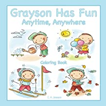 Grayson Has Fun Anytime, Anywhere Coloring Book