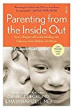 Parenting from the Inside Out - How a deeper self-understanding can help you raise children who thrive