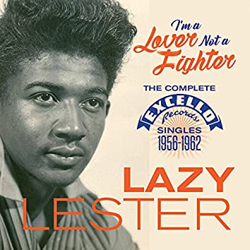 I'm a Lover Not a Fighter: The Complete Excello Records Singles (1956 - 1962)