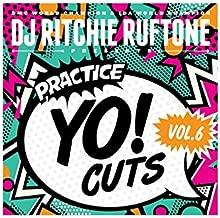 DJ RITCHIE RUFTONE Practice Yo! Cuts Vol. 6 - 7
